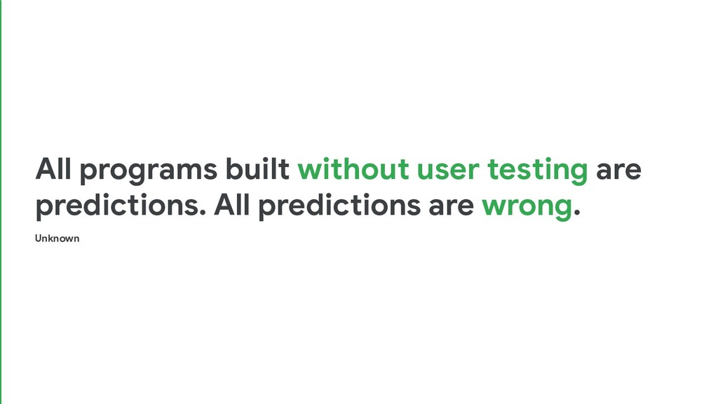 All programs built without user testing are pre...