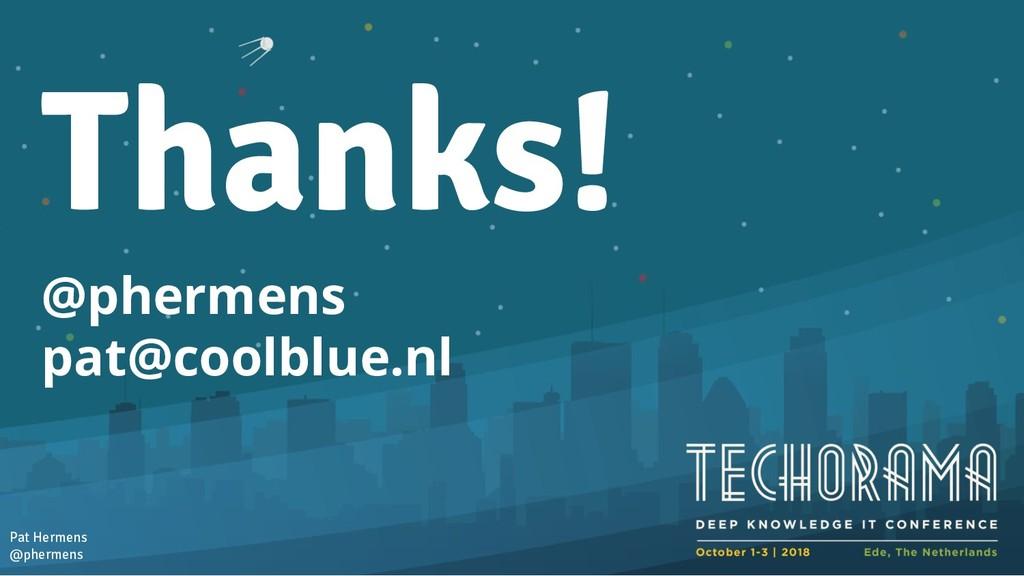 @phermens pat@coolblue.nl Pat Hermens @phermens...