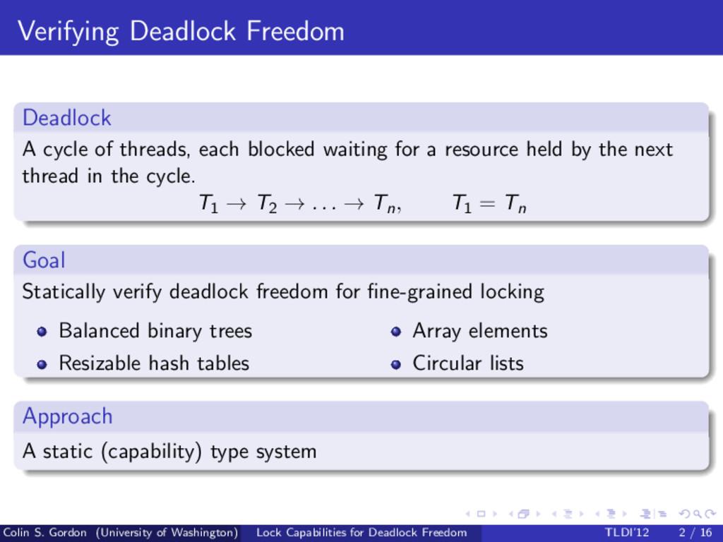 Verifying Deadlock Freedom Deadlock A cycle of ...