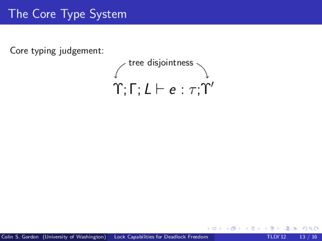 The Core Type System Core typing judgement: tre...