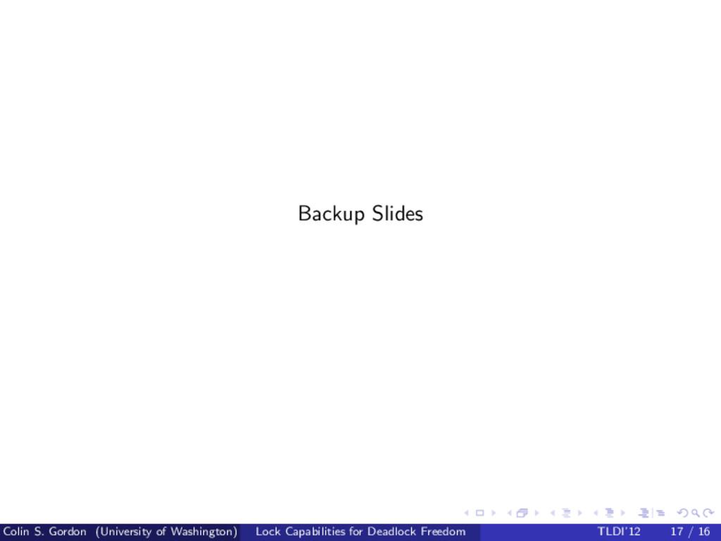 Backup Slides Colin S. Gordon (University of Wa...