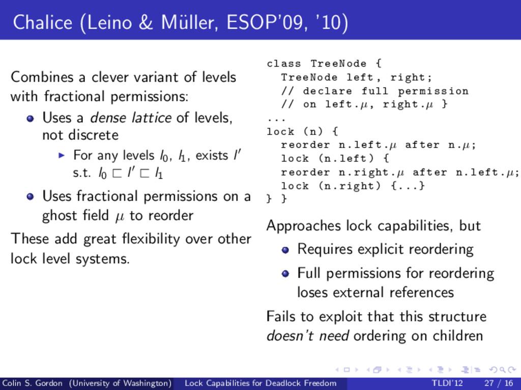 Chalice (Leino & M¨ uller, ESOP'09, '10) Combin...