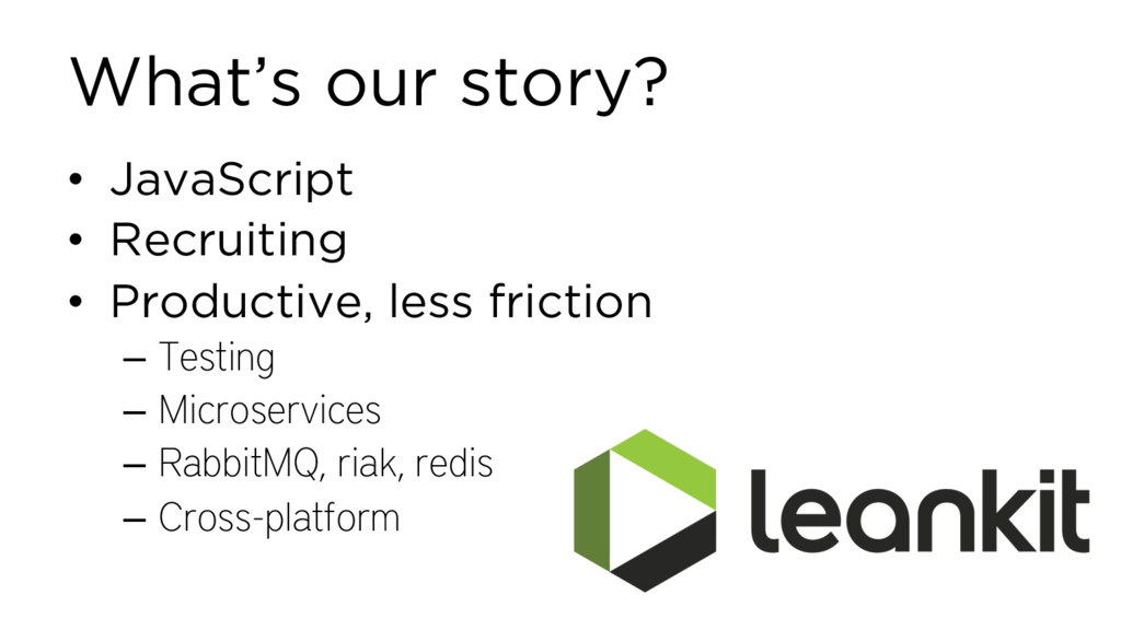 What's our story? • JavaScript • Recruiting • P...