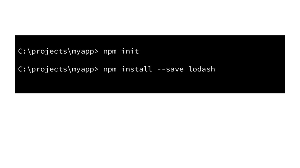 C:\projects\myapp> npm init C:\projects\myapp> ...