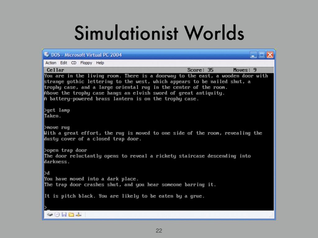22 Simulationist Worlds