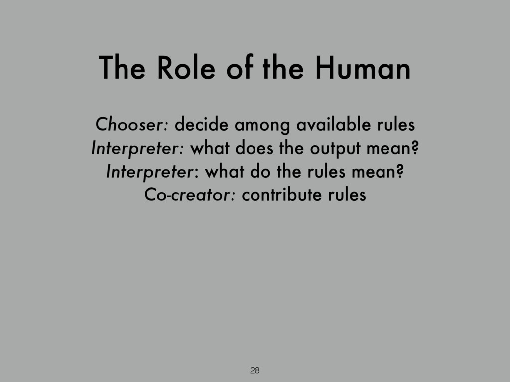Chooser: decide among available rules Interpret...