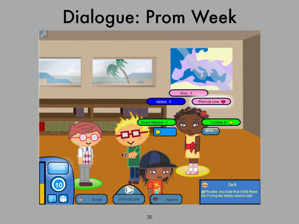 Dialogue: Prom Week 36