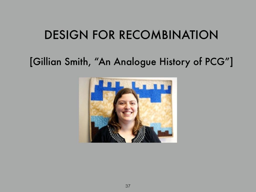 """DESIGN FOR RECOMBINATION ! [Gillian Smith, """"An ..."""