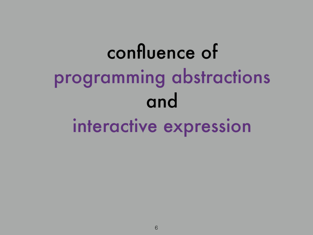 confluence of programming abstractions and inter...