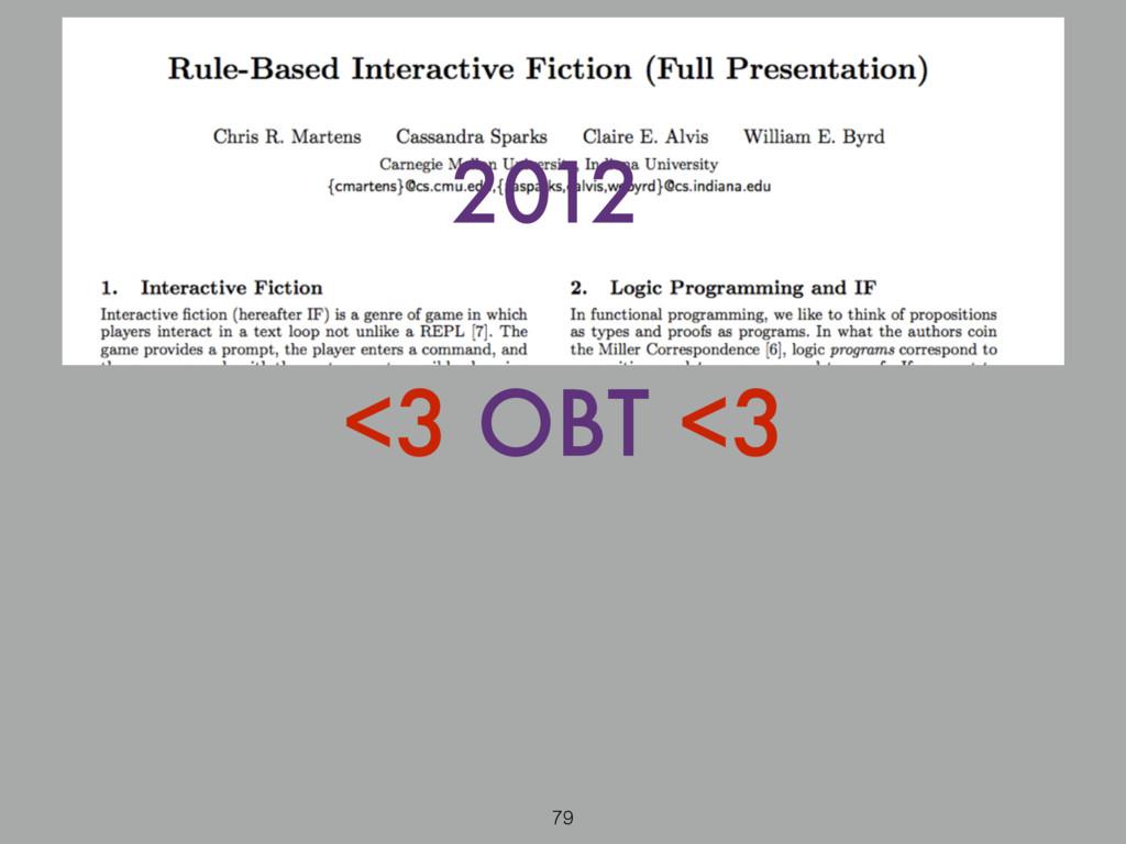 <3 OBT <3 2012 79
