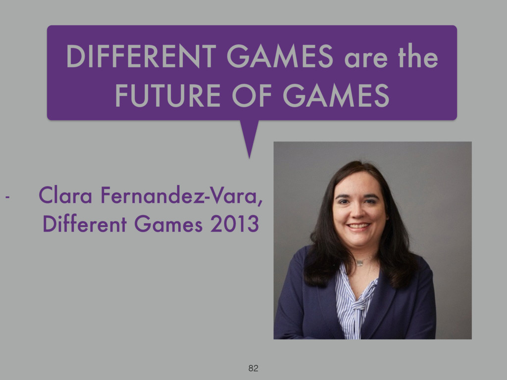 DIFFERENT GAMES are the FUTURE OF GAMES - Clara...