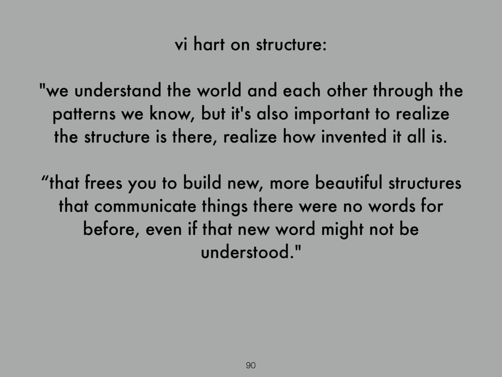 """vi hart on structure: ! """"we understand the worl..."""