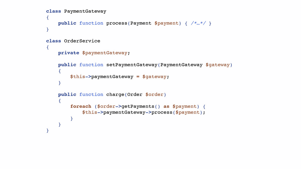 class PaymentGateway { public function process(...