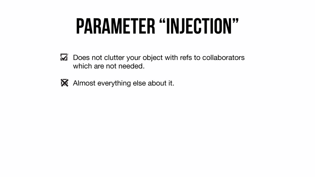 "Parameter ""Injection"" Does not clutter your obj..."