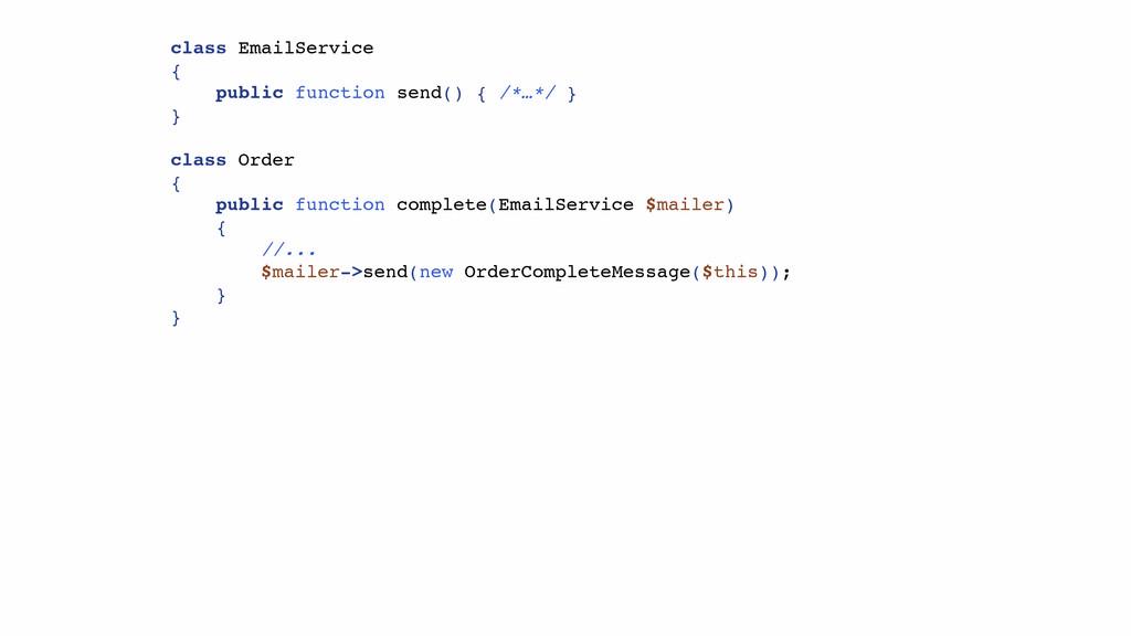 class EmailService { public function send() { /...