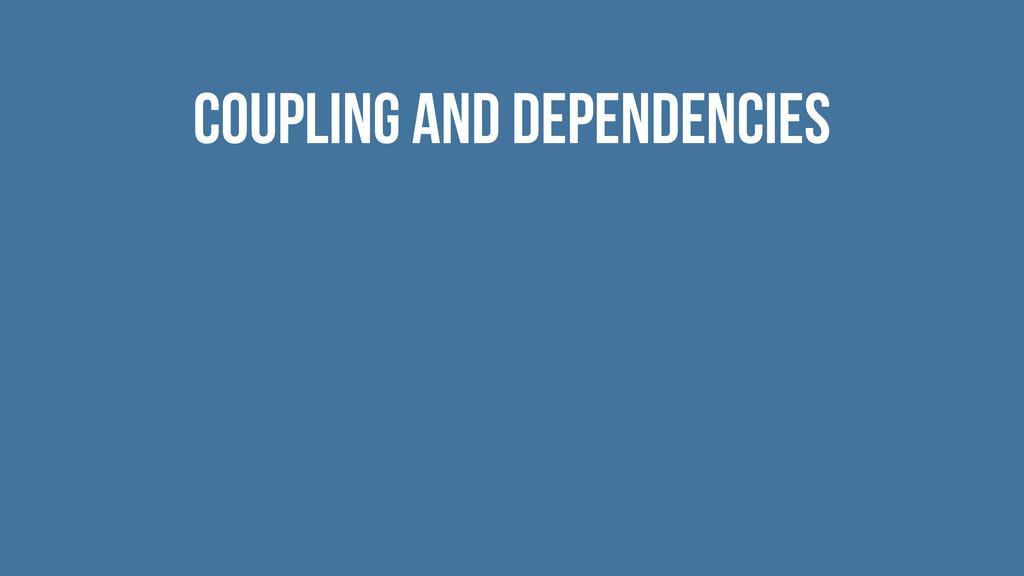 Coupling and dependencies