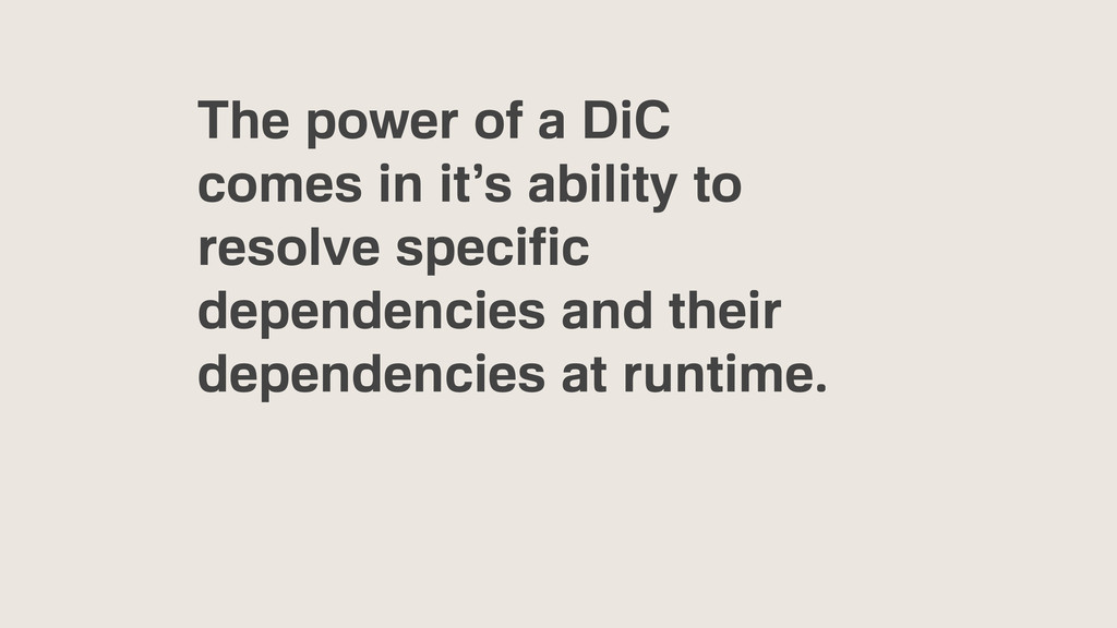 The power of a DiC comes in it's ability to res...
