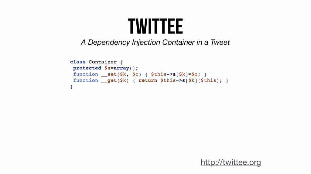 Twittee class Container { protected $s=array();...