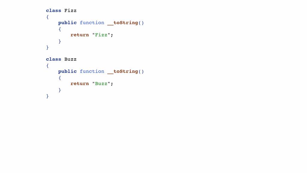 class Fizz { public function __toString() { ret...