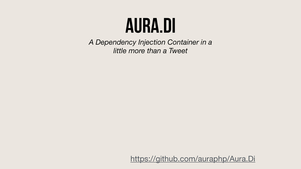 Aura.di A Dependency Injection Container in a l...