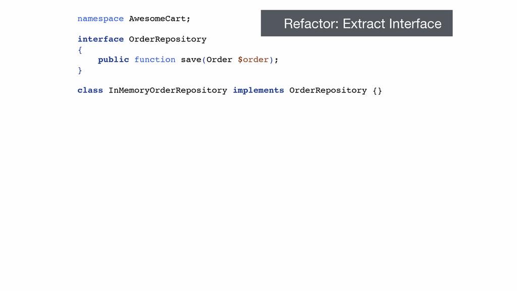 namespace AwesomeCart; interface OrderRepositor...