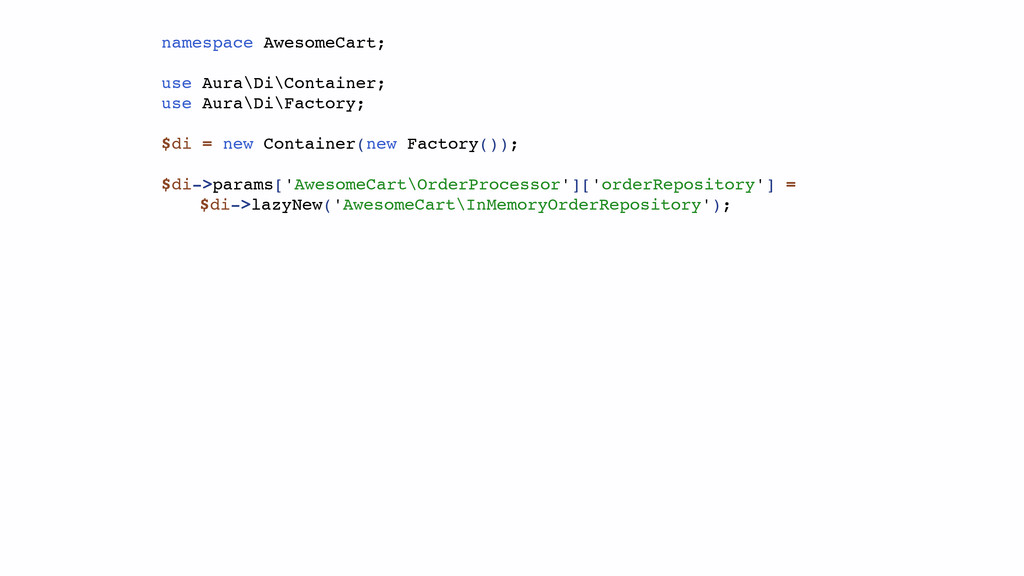 namespace AwesomeCart; use Aura\Di\Container; u...