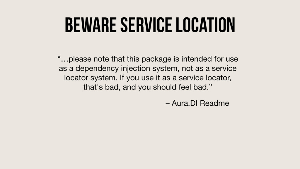"Beware Service Location ""…please note that this..."