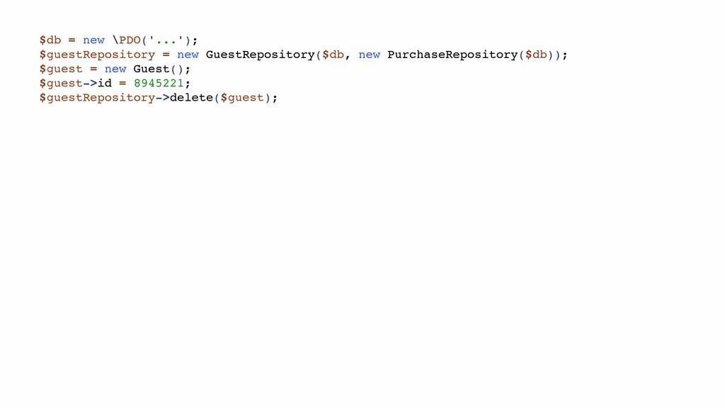 $db = new \PDO('...'); $guestRepository = new G...