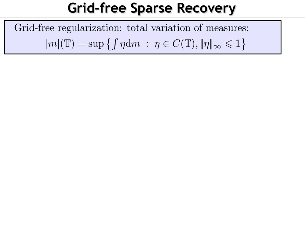 Grid-free Sparse Recovery Grid-free regularizat...