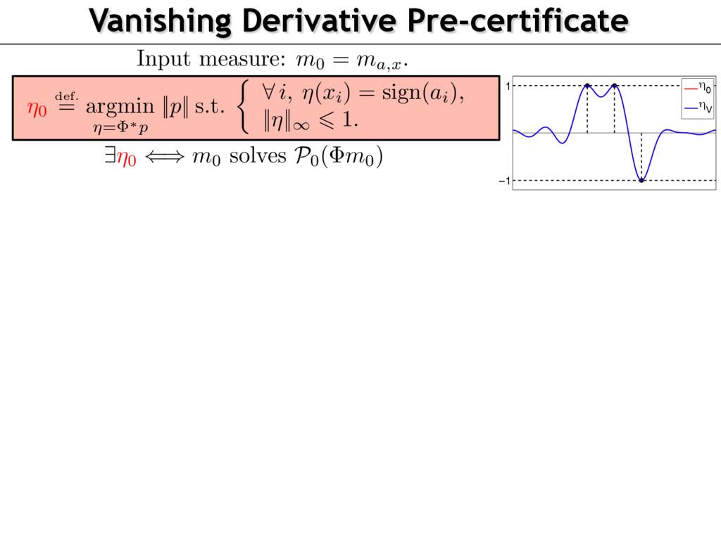 −1 1 η 0 η V Vanishing Derivative Pre-certifica...