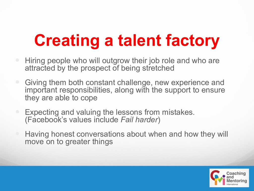 Creating a talent factory — Hiring people who w...