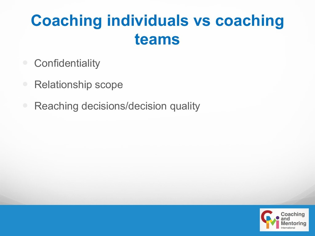 Coaching individuals vs coaching teams — Confid...