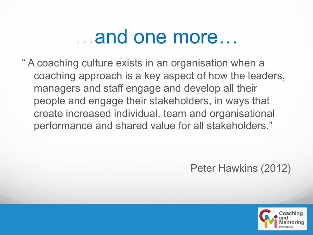 """…and one more… """" A coaching culture exists in a..."""