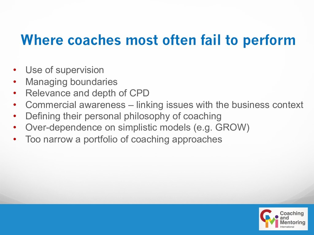 Where coaches most often fail to perform • Use ...