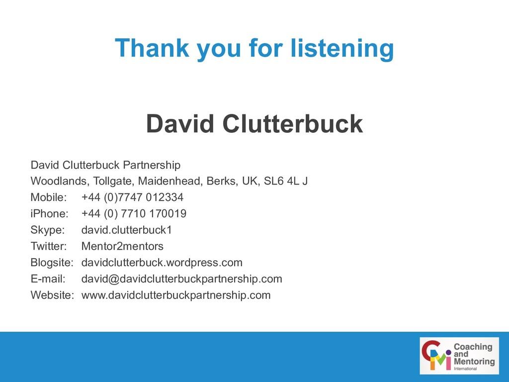 Thank you for listening David Clutterbuck David...