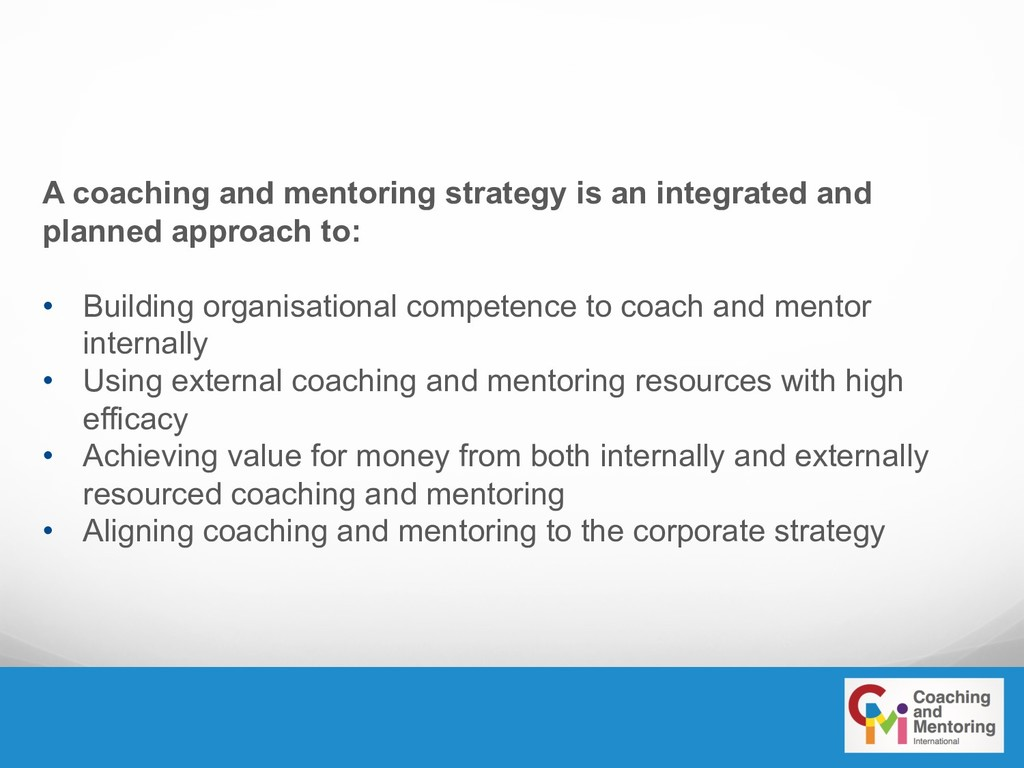A coaching and mentoring strategy is an integra...