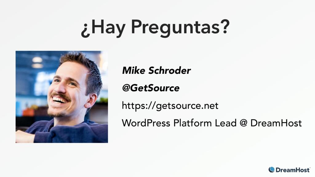 ¿Hay Preguntas? Mike Schroder @GetSource https:...