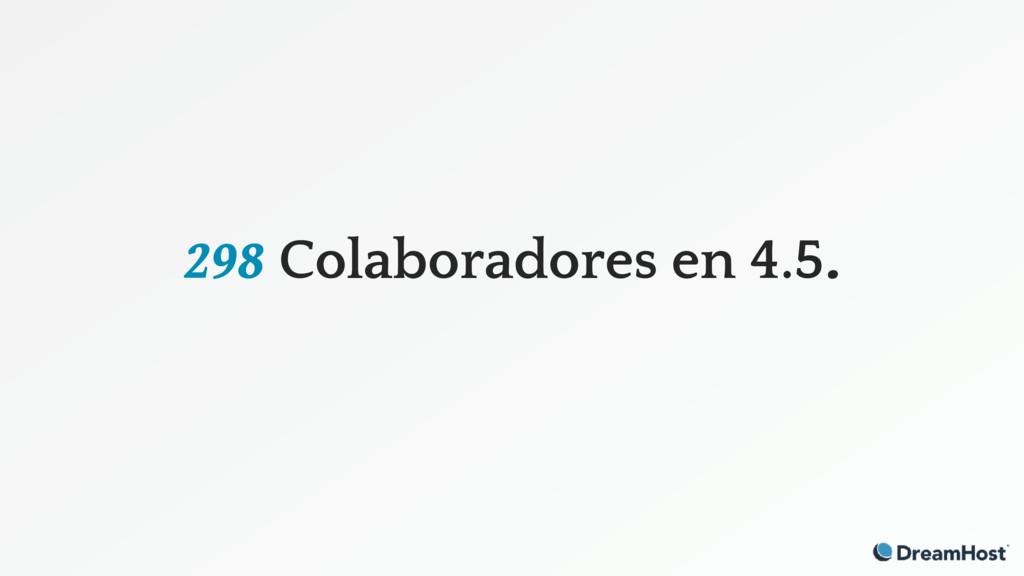 298 Colaboradores en 4.5.