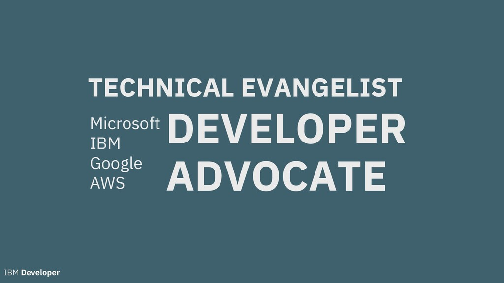 Microsoft IBM Google AWS DEVELOPER ADVOCATE TEC...