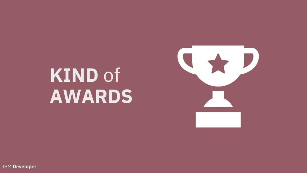 KIND of AWARDS