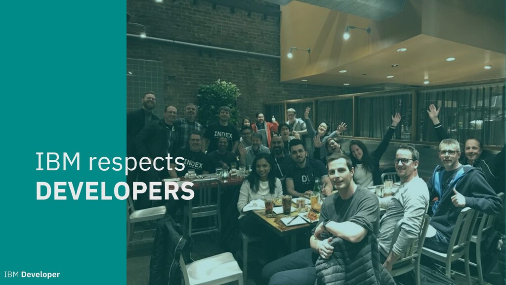 IBM respects DEVELOPERS