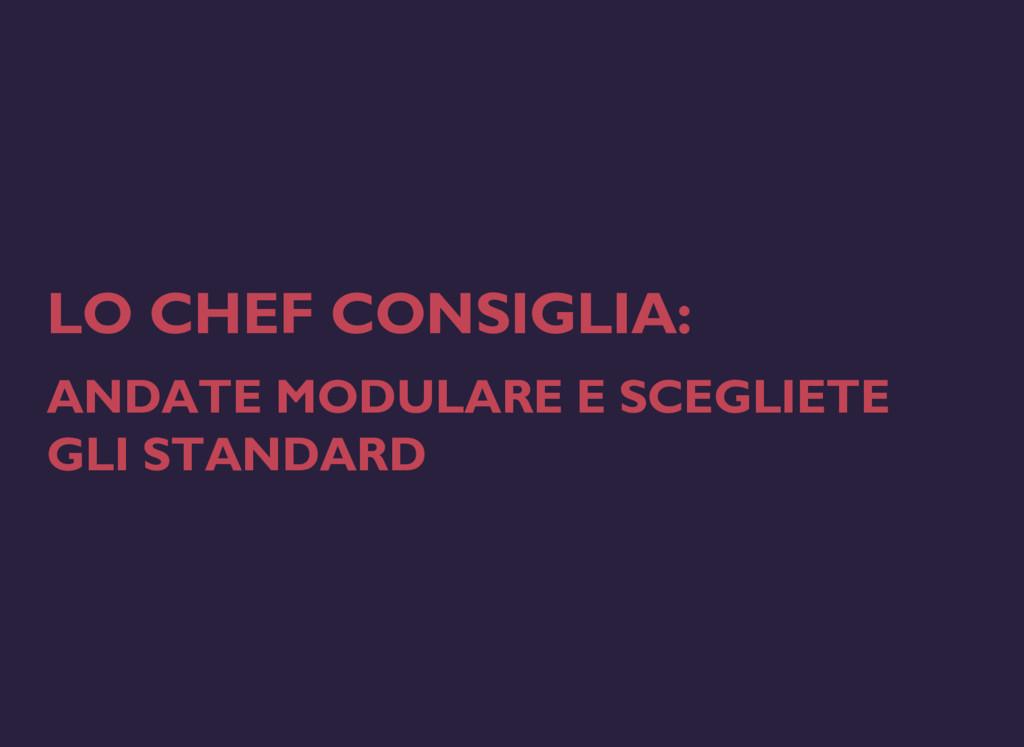 LO CHEF CONSIGLIA: ANDATE MODULARE E SCEGLIETE ...