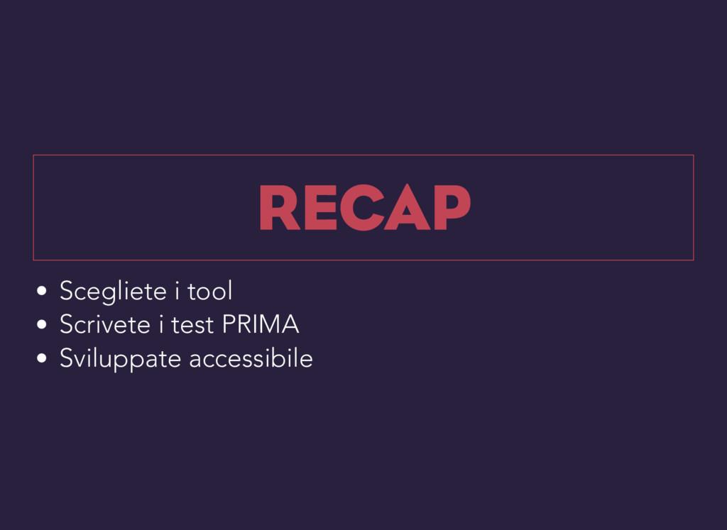 Scegliete i tool Scrivete i test PRIMA Sviluppa...