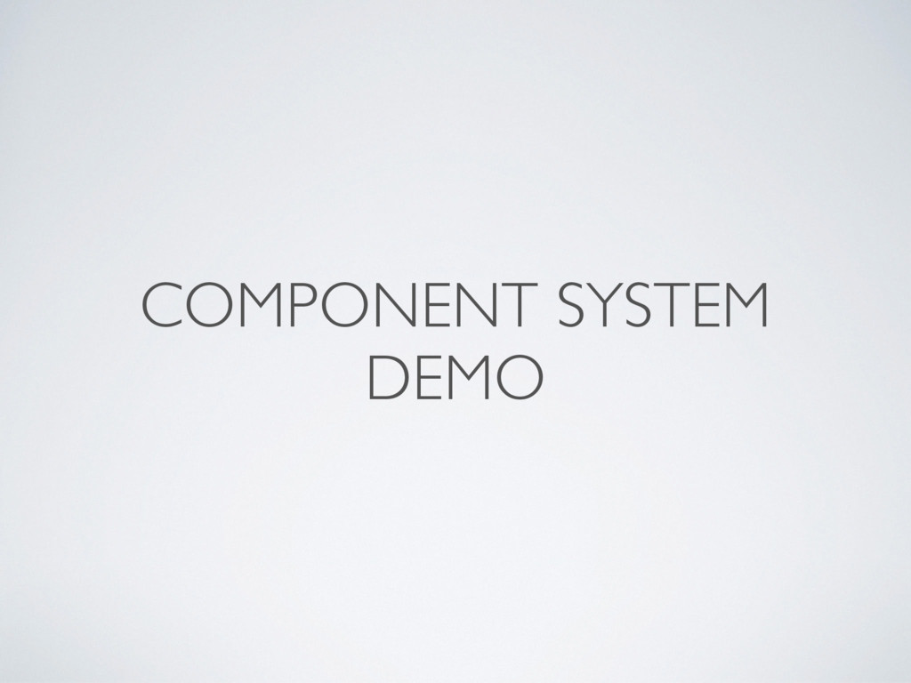 COMPONENT SYSTEM DEMO
