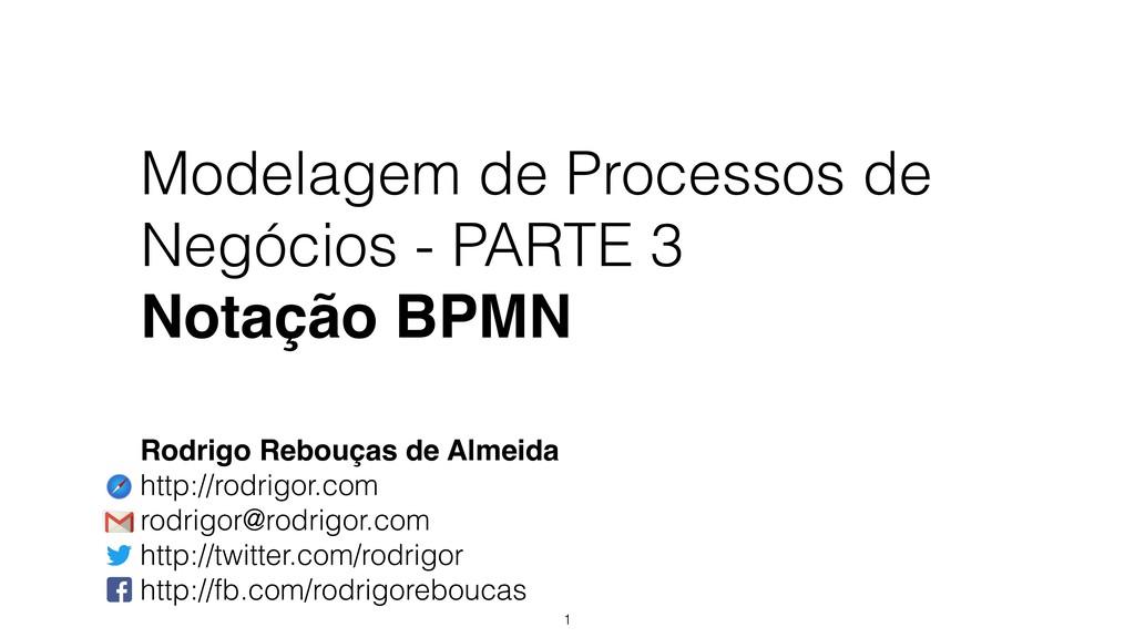 Modelagem de Processos de Negócios - PARTE 3 N...