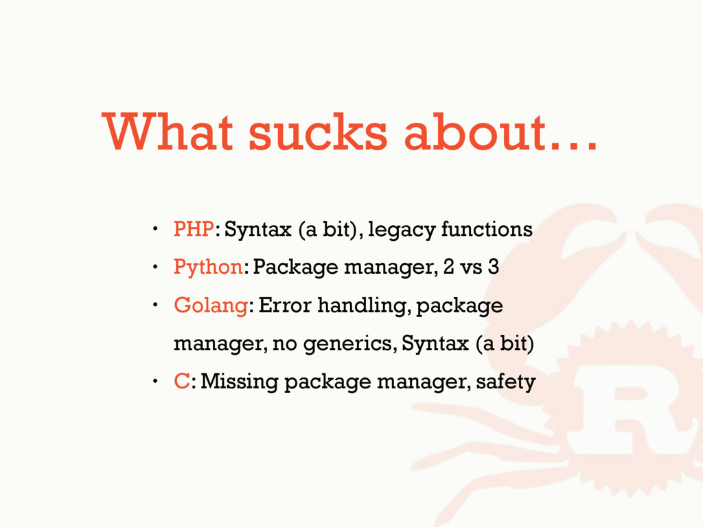 What sucks about… • PHP: Syntax (a bit), legacy...