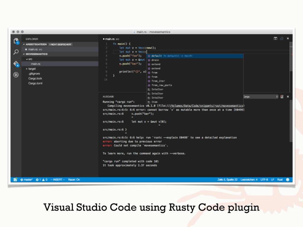 Visual Studio Code using Rusty Code plugin
