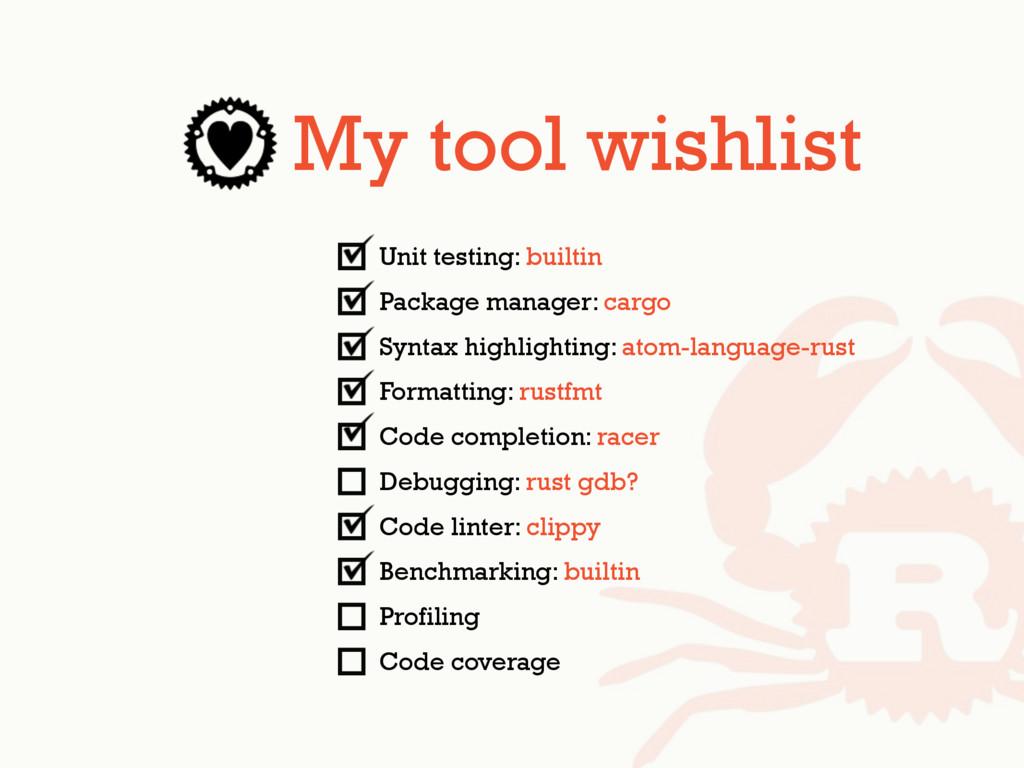 My tool wishlist Unit testing: builtin Package ...