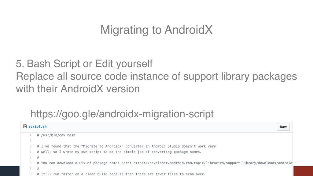 Migrating to AndroidX 5. Bash Script or Edit yo...