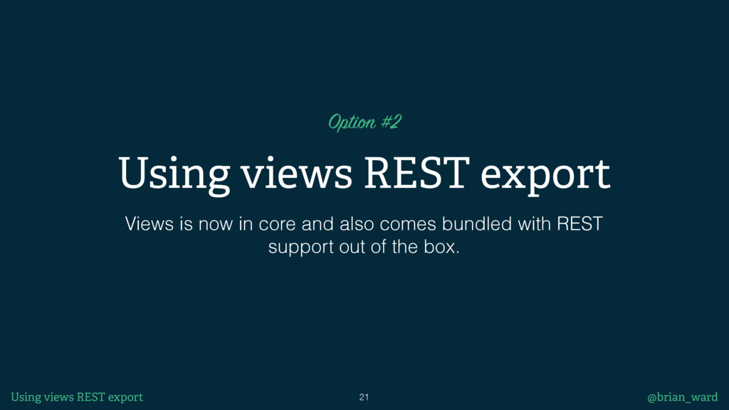 Using views REST export Views is now in core an...